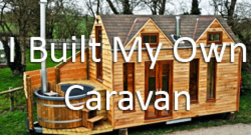 I built my own caravan